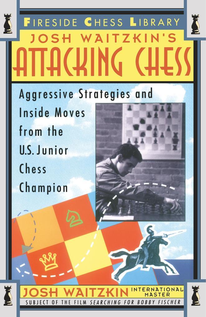 Attacking Chess als Buch von Josh Waitzkin