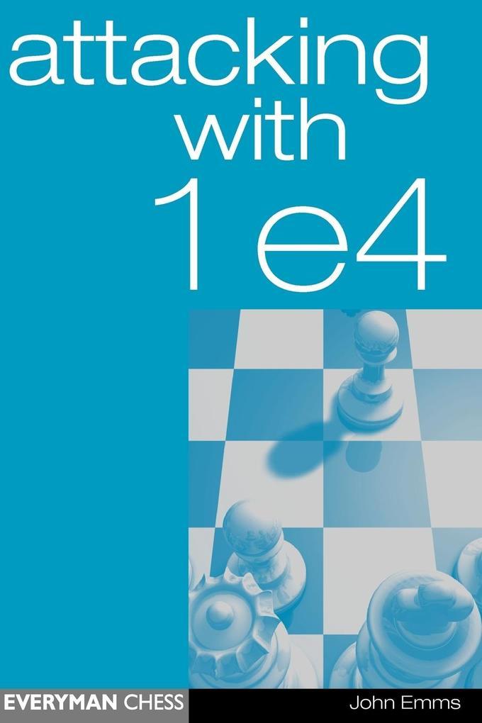 Attacking with 1 e4 als Taschenbuch