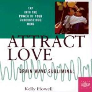 Attract Love: Brain Wave Subliminal als Hörbuch