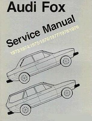 Audi Fox Service Manual: 1973-1979 als Taschenbuch