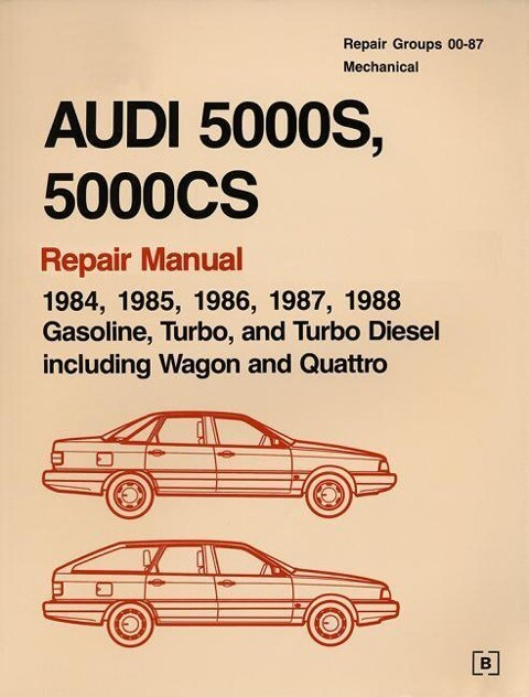 Audi 5000s, 5000cs Repair Manual--1984-1988: Gasoline, Turbo, and Turbo Diesel, Including Wagon and Quattro als Taschenbuch
