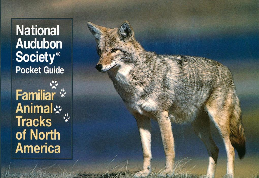 National Audubon Society Pocket Guide to Familiar Animal Tracks als Taschenbuch