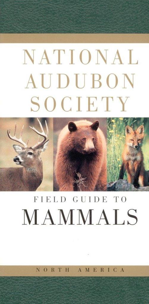 National Audubon Society Field Guide to North American Mammals als Buch