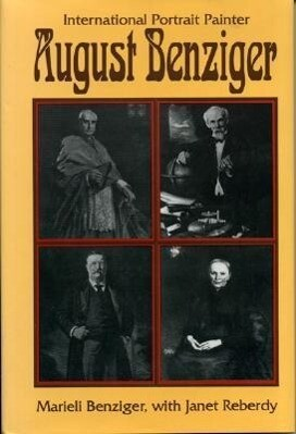August Benziger: International Portrait Painter als Buch