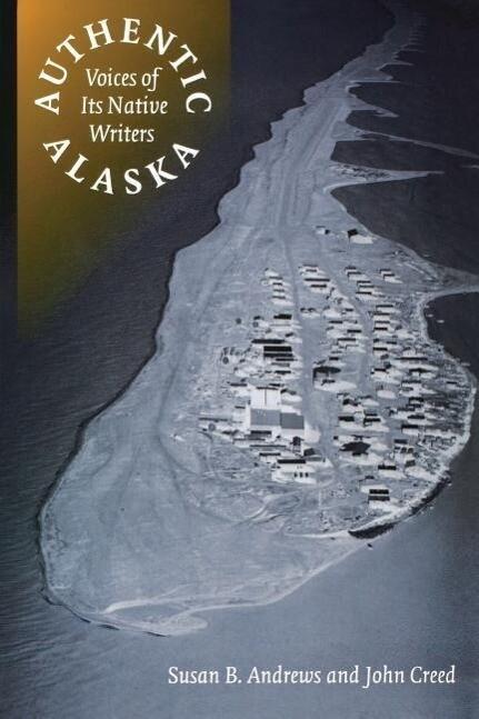 Authentic Alaska: Voices of Its Native Writers als Taschenbuch