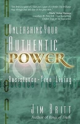 Unleashing Your Authentic Power: Resistance-Free Living als Taschenbuch