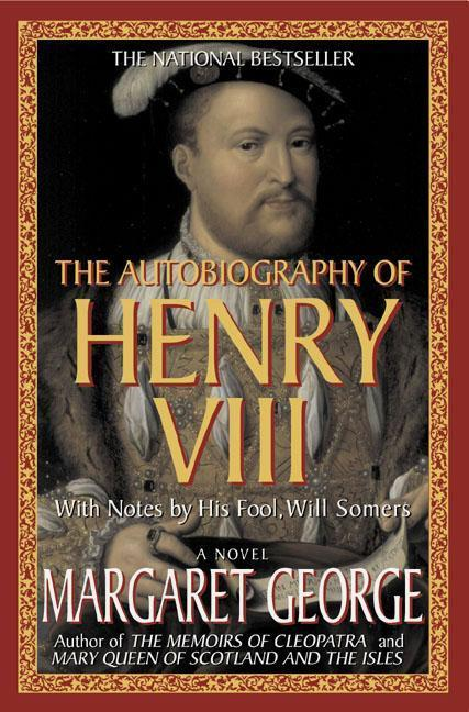The Autobiography of Henry VIII: With Notes by His Fool, Will Somers als Taschenbuch