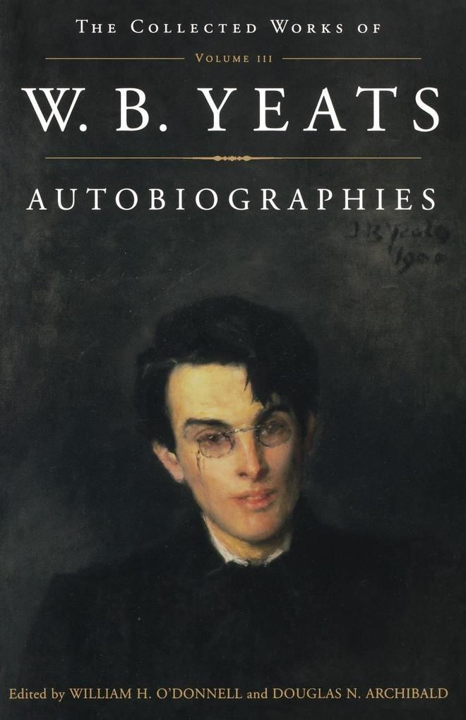 The Collected Works of W.B. Yeats Vol. III: Autobiographies als Taschenbuch