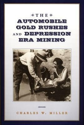The Automobile Gold Rushes and Depression Era Mining als Buch