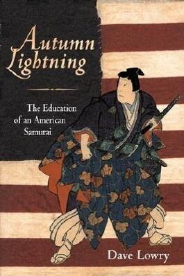 Autumn Lightning: The Education of an American Samurai als Taschenbuch