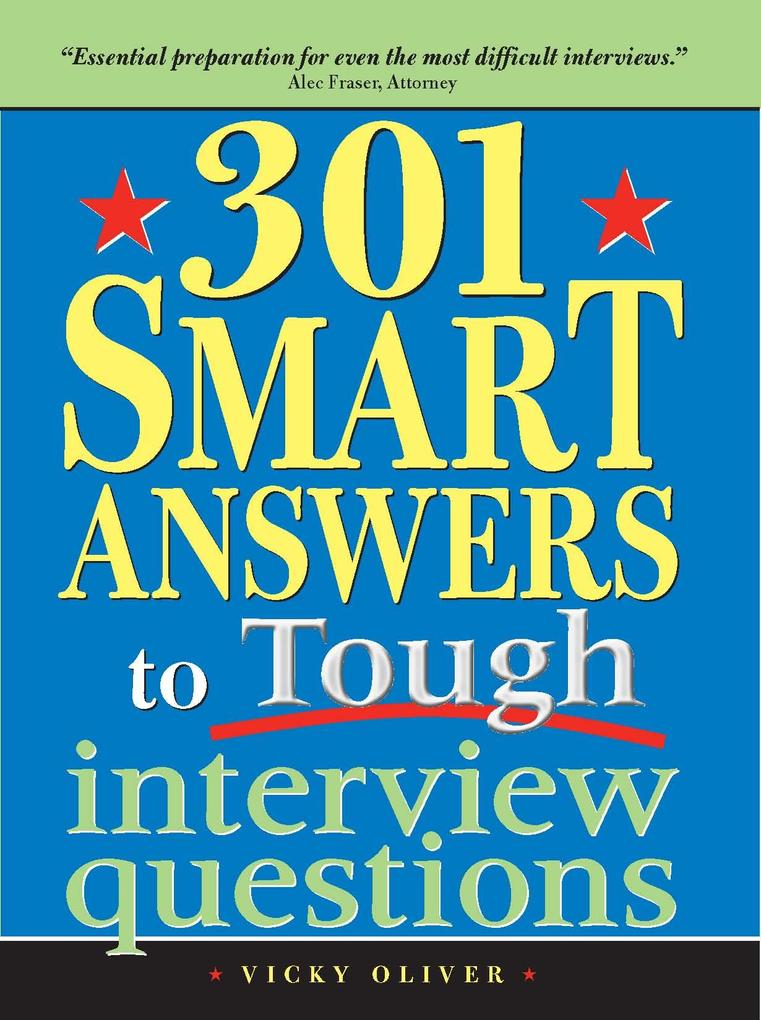 301 Smart Answers to Tough Interview Questions ...