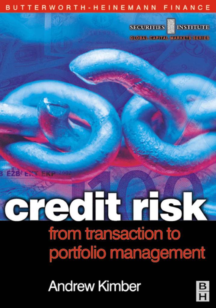Credit Risk: From Transaction to Portfolio Mana...
