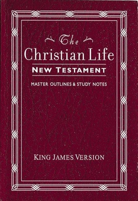 Christian Life New Testament-KJV: W/ Master Outlines als Buch