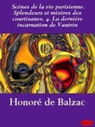 Scènes de la vie parisienne. Splendeurs et misères des courtisanes. 4. La dernière incarnation de Vautrin