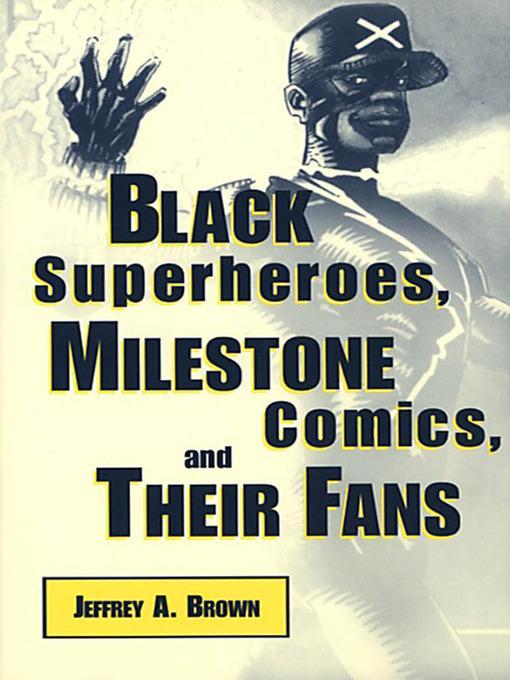 Black Superheroes, Milestone Comics, and Their ...
