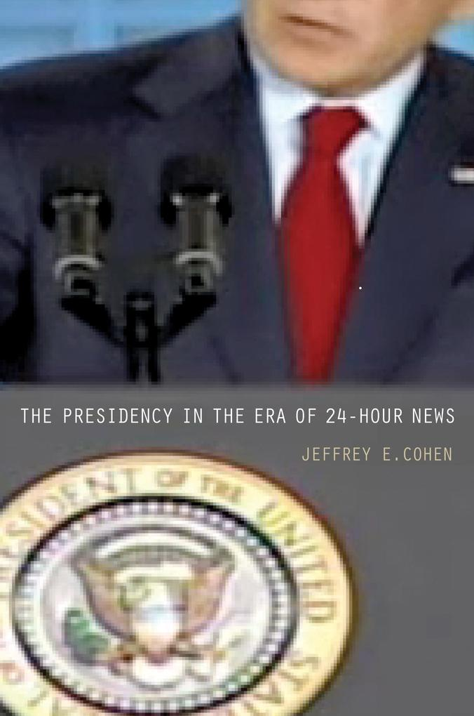 Presidency in the Era of 24-Hour News als eBook...