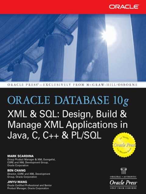 Oracle Database 10g XML & SQL: Design, Build, &...
