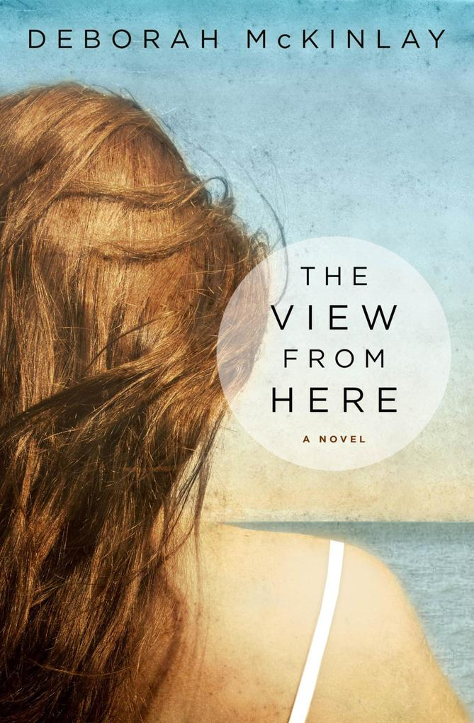The View from Here als eBook Download von Debor...