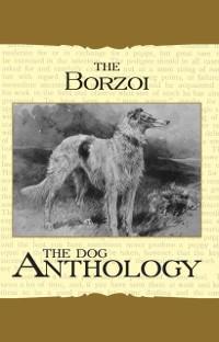Borzoi: The Russian Wolfhound - A Dog Anthology...