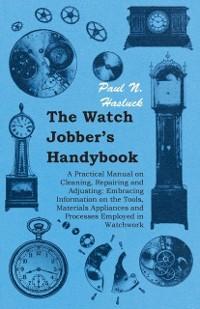 Watch Jobber´s Handybook - A Practical Manual o...