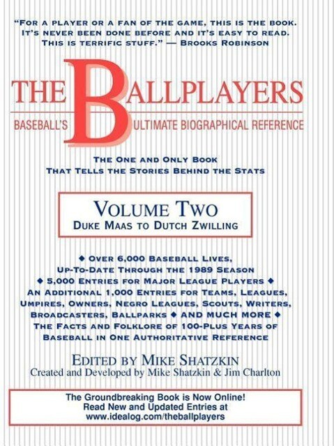 The Ballplayers: Duke Maas to Dutch Zwilling: Baseball's Ultimate Biographical Reference als Taschenbuch