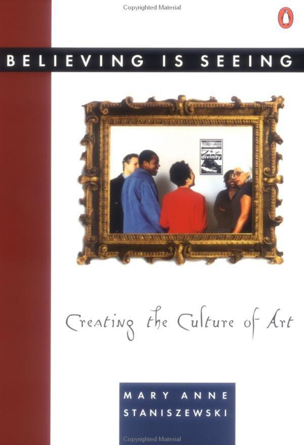 Believing Is Seeing: Creating the Culture of Art als Taschenbuch