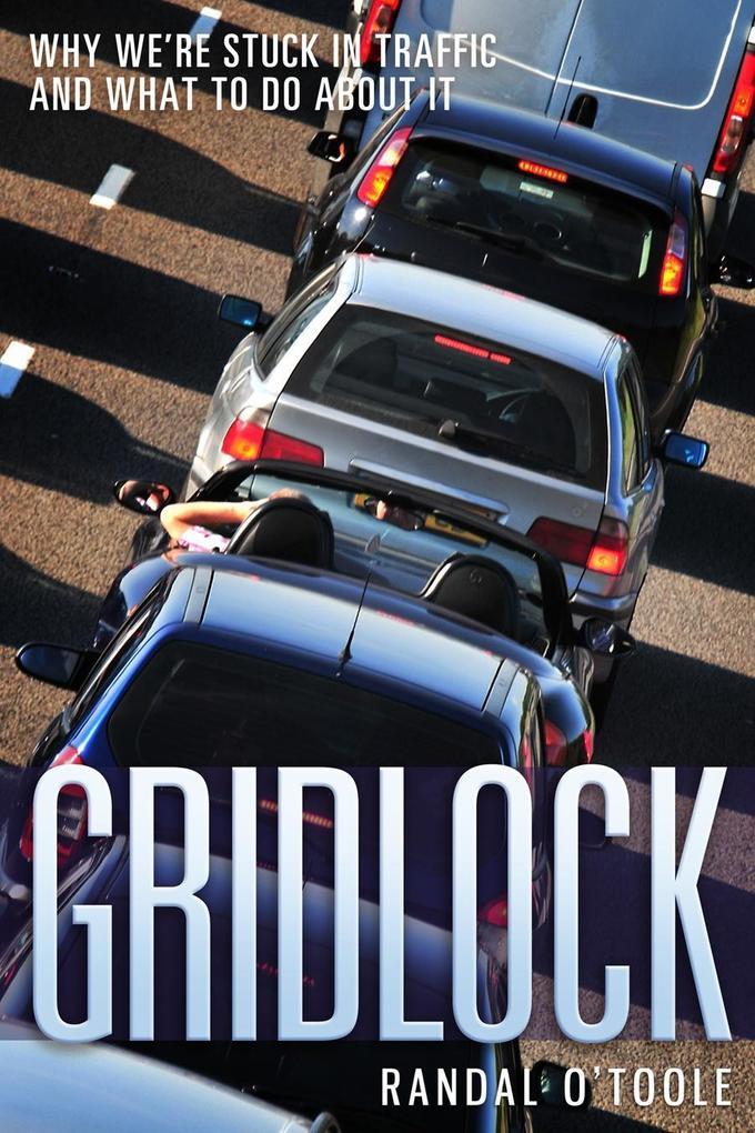 Gridlock als eBook Download von Randal O´Toole