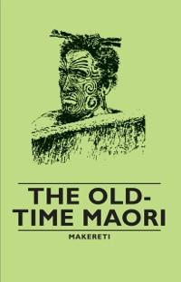 Old-Time Maori als eBook Download von Makereti
