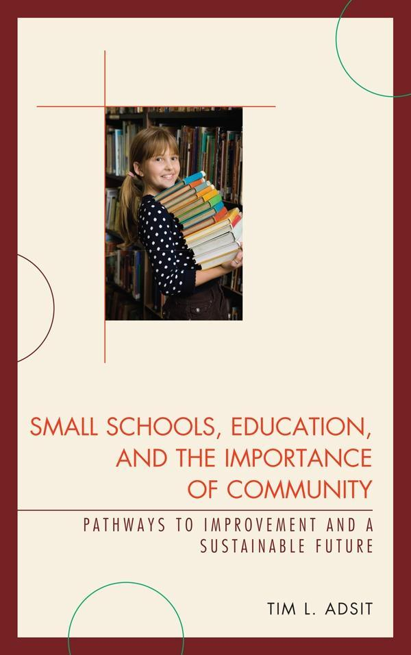 Small Schools, Education, and the Importance of...