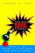 The Big Bang Theory: What It Is, Where It Came From, and Why It Works als Buch