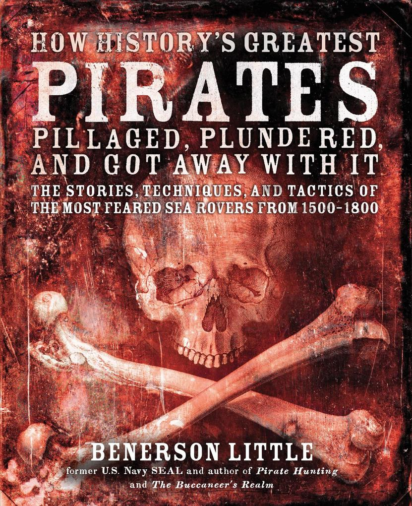 How History´s Greatest Pirates Pillaged, Plunde...