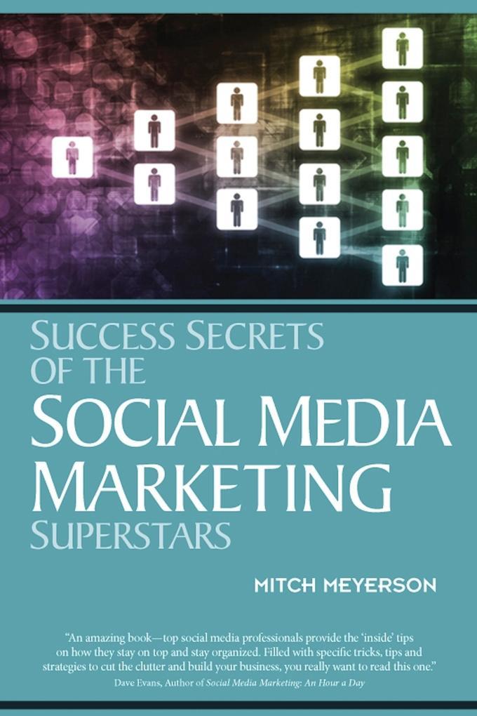 Success Secrets of the Social Media Marketing S...