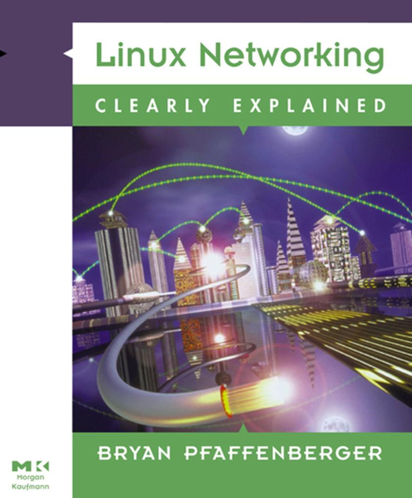 Linux Networking Clearly Explained als eBook Do...