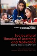 Sociocultural Theories of Learning and Motivation: Looking Back, Looking Forward