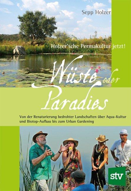 Wüste oder Paradies als Buch von Sepp Holzer, L...