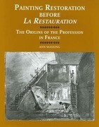 Painting Restoration Before 'la Restauration': The Origins of the Profession in France