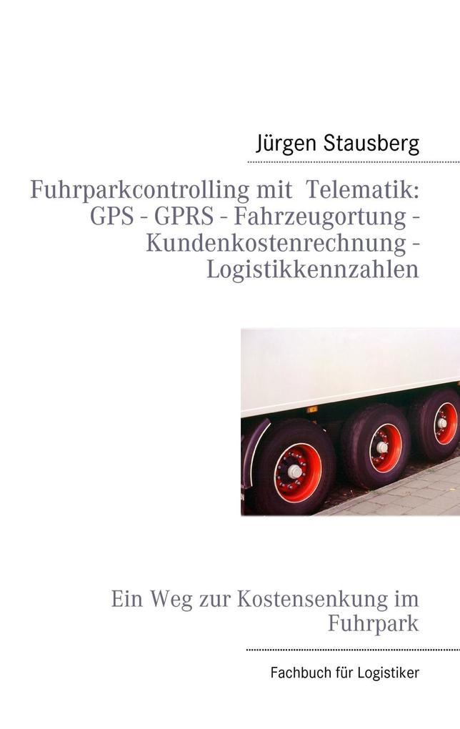 Fuhrparkcontrolling mit Telematik GPS - GPRS - ...