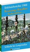 Die Teilnahme des Besatzungs-Bataillons Aschersleben 2. Magdeburgischen Landwehr-Regiments Nr. 27 an dem achttägigen Feldzuge gegen das Hannöversche Armee-Korps im Juni 1866