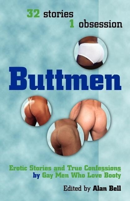 Buttmen: Erotic Stories and True Confessions by Gay Men Who Love Booty als Taschenbuch