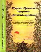 Magister Botanicus - Magisches Kräuterkompendium