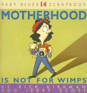 Motherhood Is Not for Wimps als Taschenbuch