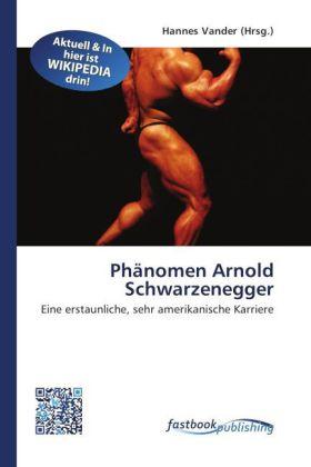 Phänomen Arnold Schwarzenegger als Buch von
