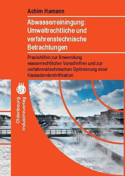 Abwasserreinigung: Umweltrechtliche und verfahr...
