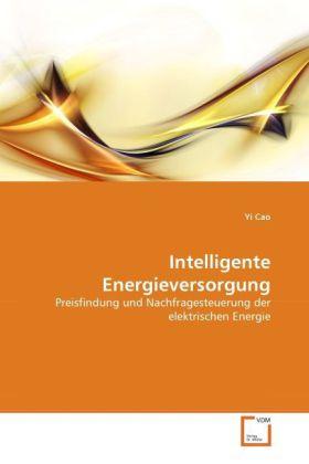 Intelligente Energieversorgung als Buch von Yi Cao