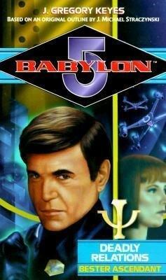 Babylon 5: Deadly Relations: Bester Ascendant als Taschenbuch