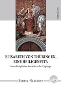 Elisabeth von Thüringen, eine Heiligenvita