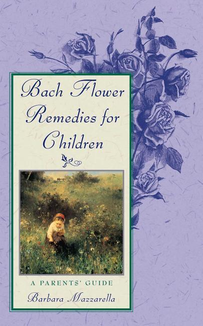 Bach Flower Remedies for Children: A Parents' Guide als Taschenbuch