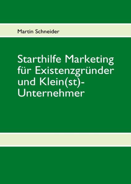 Starthilfe Marketing für Existenzgründer und Kl...