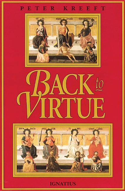 Back to Virtue: Traditional Moral Wisdom for Modern Moral Confusion als Taschenbuch