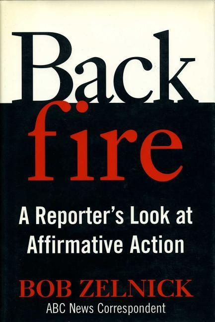 Backfire: A Reporter's Look at Affirmative Action als Buch
